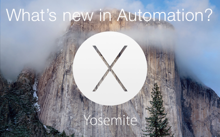 New Automation Features in OS X Yosemite